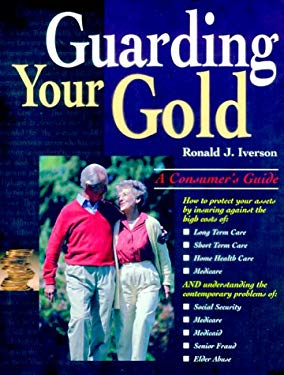 Guarding Your Gold: A Consumer's Guide 9780967319308