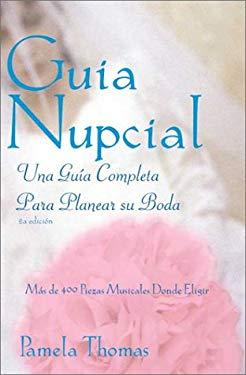 Guia Nupcial: Una Guia Completa Para Planear su Boda = The Bride's Guide 9780961588298