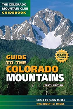 Guide to the Colorado Mountains 9780967146607
