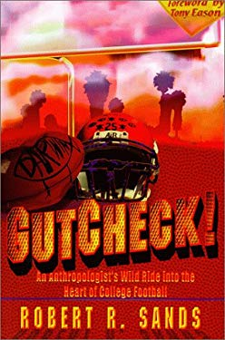 Gutcheck!: An Anthropologist's Wild Ride Into the Heart of College Football 9780967297309