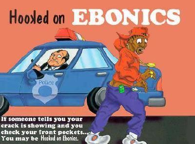 HOOKED ON EBONICS