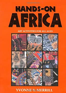 Hands-On Africa: Art Activities for All Ages 9780964317772