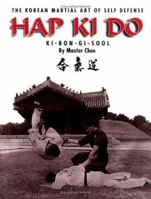 Hap Ki Do: The Korean Martial Art of Self Defense 9780966825404
