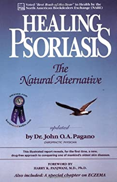 Healing Psoriasis: The Natural Alternative 9780962884702
