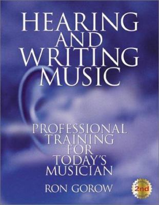 Hearing and Writing Music: Professional Training for Today's Musician 9780962949678
