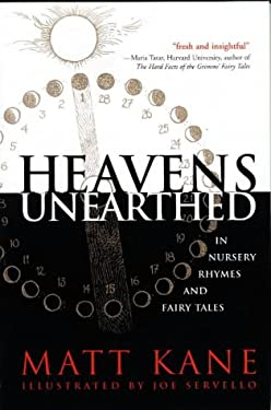 Heavens Unearthed in Nursery Rhymes and Fairy Tales 9780966707618