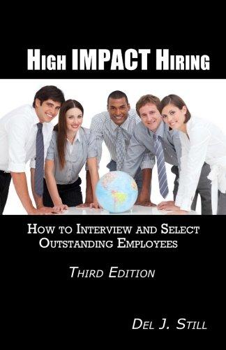 High Impact Hiring, Third Edition 9780965465991