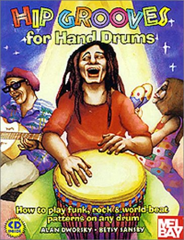Hip Grooves for Hand Drums: How to Play Funk, Rock & World-Beat Patterns on Any Drum 9780963880154