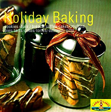Holiday Baking: Heritage Cookies/Bars/Breads/Coffee Cakes/Muffins/Pies/Tarts/Cakes/Tortes/Desserts/Gifts 9780966355864