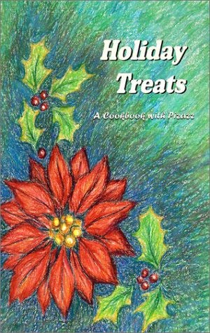 Holiday Treats: A Cookbook with Pizzaz 9780963040442