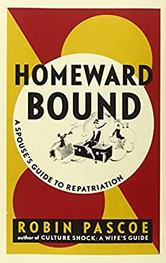 Homeward Bound: A Spouse's Guide to Repatriation 9780968676042