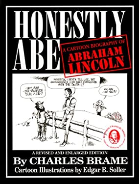Honetly Abe: A Cartoon Biography of Abraham Lincoln 9780965991919