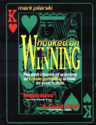 Hooked on Winning: The Best Chance of Winning at Casino Gambling is Now in Your Hands [With 3 Laminated Strategy Cards] 9780965321402