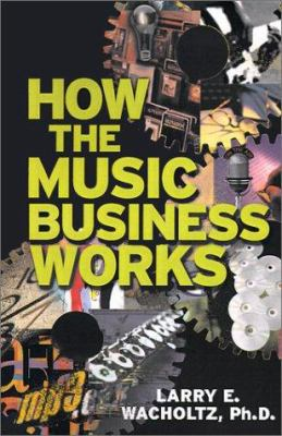 How the Music Business Works 9780965234115
