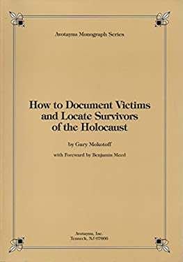 How to Document Victims and Locate Survivors of the Holocaust 9780962637384