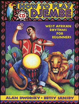 How to Play Djembe: West African Rhythms for Beginners [With CD]