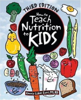 How to Teach Nutrition to Kids 9780964797017