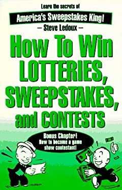 How to Win Lotteries, Sweepstakes, and Contests 9780963994615