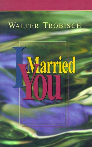 I Married You 9780966396669