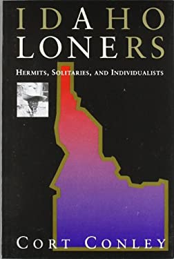 Idaho Loners: Hermits, Solitaires, and Individualists 9780960356652
