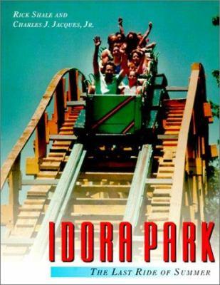 Idora Park: The Last Ride of Summer 9780961439262