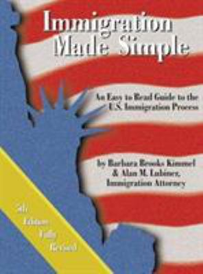 Immigration Made Simple: An Easy to Read Guide to the U.S. Immigration Process 9780962600371