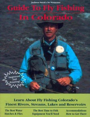 In Colorado: Learn about Fly Fishing Colorado's Finest Rivers, Streams, Lakes and Reservoirs 9780963725646