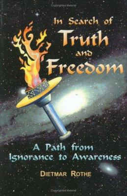 In Search of Truth and Freedom: A Path from Ignorance to Awareness 9780967745329