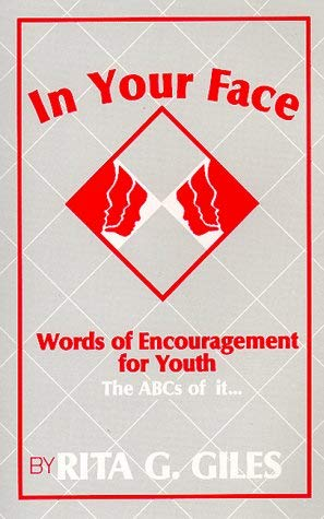 In Your Face: Words of Encouragement for Youth the ABCs of It... 9780966419108