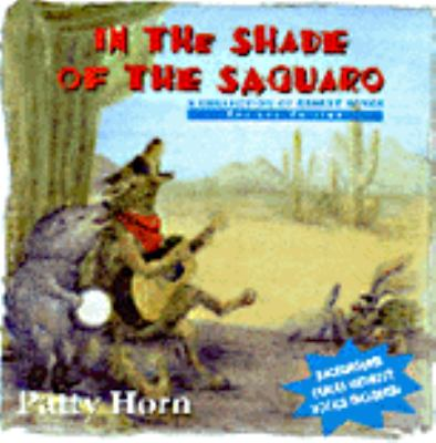 In the Shade of the Saguaro: A Collection of Desert Songs 9780964410503