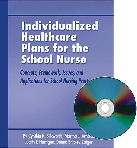 Individualized Healthcare Plans for the School Nurse: Concepts, Framework, Issues and Applications for School Nursing Practice 9780962481468