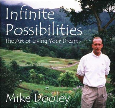 Infinite Possibilities: The Art of Living Your Dreams 9780964216860
