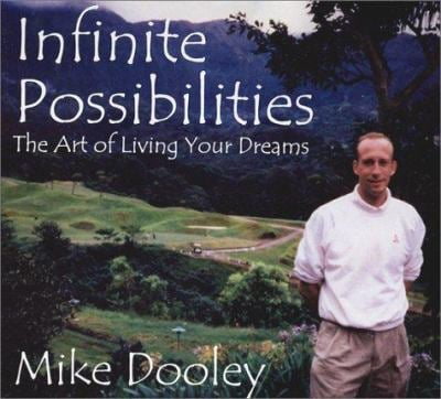 Infinite Possibilities: The Art of Living Your Dreams 9780964216853