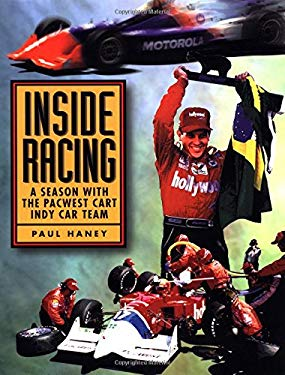 Inside Racing: A Season with the PacWest CART Indy Car Team 9780964641419
