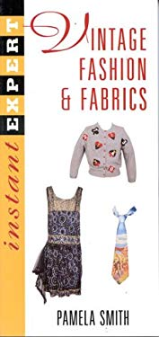 Instant Expert: Vintage Fashion and Fabrics 9780964150928