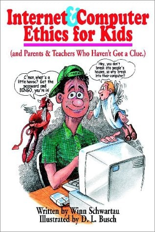 Internet and Computer Ethics for Kids: And Parents and Teachers Who Haven't Got a Clue 9780962870057