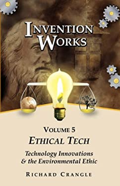 Invention Works: Ethical Tech 9780966483550