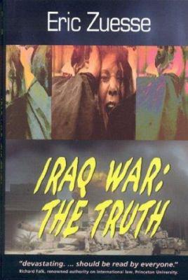 Iraq War: The Truth 9780962810312