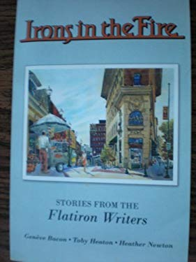 Irons in the Fire: Stories from the Flatiron Writers 9780966437652
