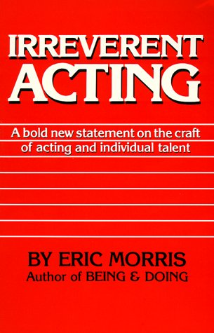 Irreverent Acting 9780962970924