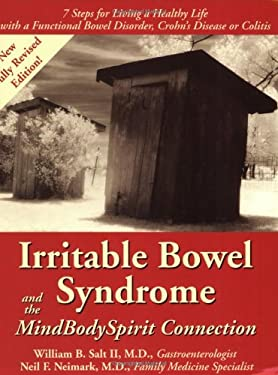 Irritable Bowel Syndrome & the Mindbodyspirit Connection: 7 Steps for Living a Healthy Life with a Functional Bowel Disorder, Crohn's Disease, or Coli 9780965703857