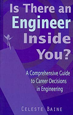 Is There an Engineer Inside You?: A Comprehensive Guide to Career Decisions in Engineering 9780966476309