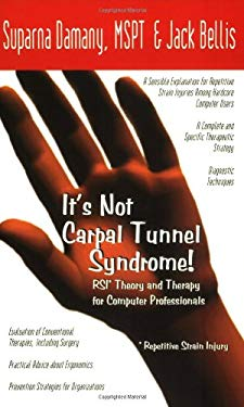 It's Not Carpal Tunnel Syndrome!: RSI Theory and Therapy for Computer Professionals 9780965510998