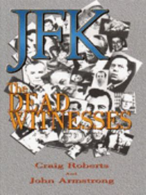 JFK: The Dead Witnesses 9780963906236