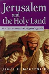 Jerusalem and the Holy Land: The First Ecumenical Pilgrim's Guide 4294019