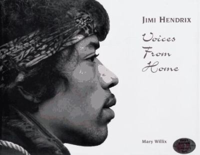 Jimi Hendrix: Voices from Home 9780964506404