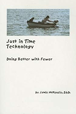 Just in Time Technology: Doing Better with Fewer 9780967407845