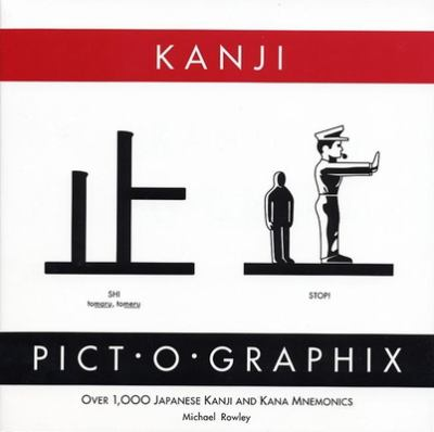 Kanji Pict-O-Graphix: Over 1,000 Japanese Kanji and Kana Mnemonics 9780962813702