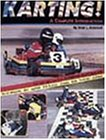 Karting!: A Complete Introduction: For All Forms of Karting 9780966912005