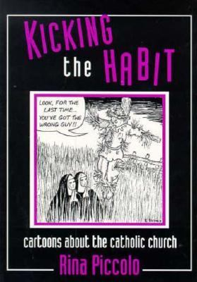 Kicking the Habit: Cartoons about the Catholic Church 9780963252678